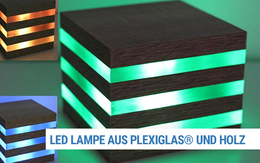 LED Lampe aus PLEXIGLAS® und Holz